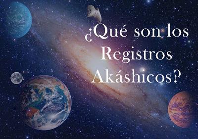 ¿Que son los Registros Akáshicos?